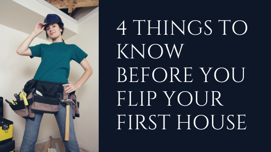 What You Should Know Before Flip Your First House